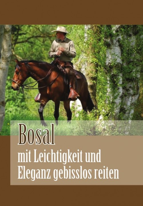 Bosal – mit Leichtigkeit und Eleganz gebisslos reiten